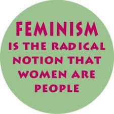 Feminism promotes the notion that Women and men are of equal worth and dignity.
