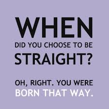 When did you choose to be straight?