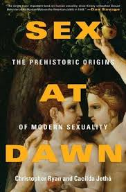 Sex At Dawn by Christopher Ryan and Caclida Jetha.