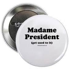 Madame President!